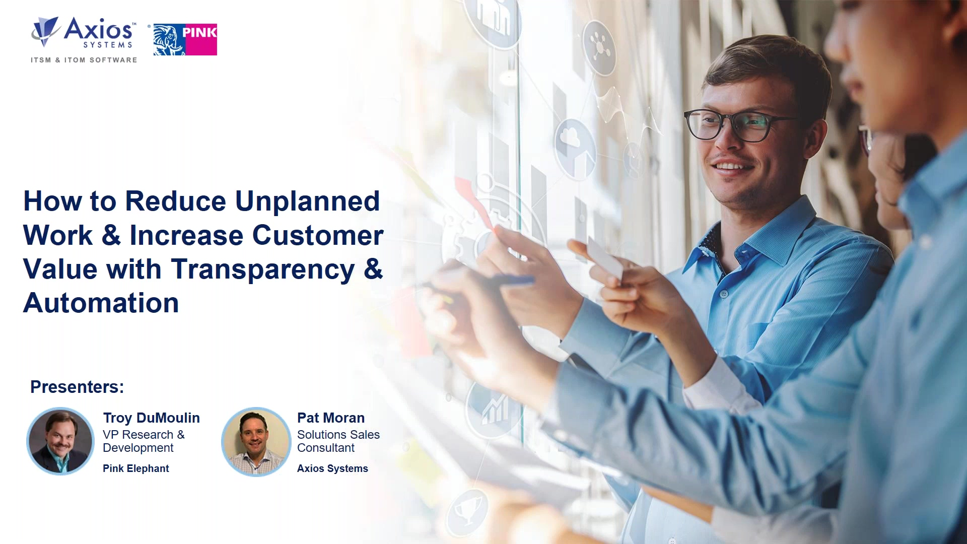 How to Reduce Unplanned Work & Increase Customer Value with Transparency & Automation